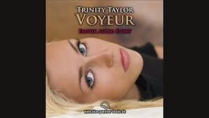Voyeur by Trinity Taylor (audio sample)